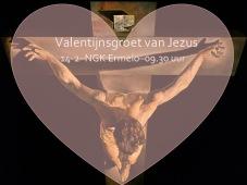 Mat. 26, 17-30 - NGKE- 14-2-16 - Valentijnsgroet van Jezus